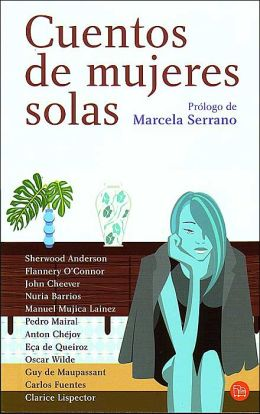 Cuentos de mujeres solas (Stories about Lonely Women)