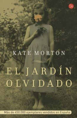 el jardin olvidado the forgotten garden a novel by kate
