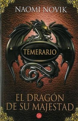 El dragon de su majestad (His Majesty's Dragon)