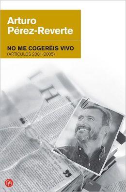 No me cogereis vivo (Articulos 2001-2005)