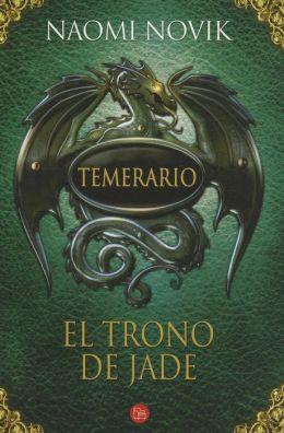 El trono de Jade. Temerario 2 (Throne of Jade)
