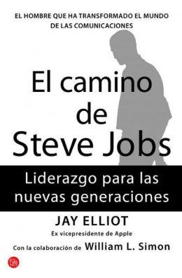 El camino de Steve Jobs (The Steve Jobs Way: iLeadership for a New Generation)