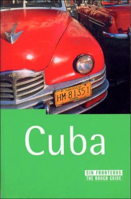 The Rough Guide to Cuba: Sin fronteras