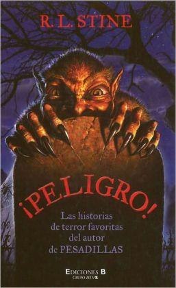 Peligro!: Las historias de terror favoritas del autor de pesadillas