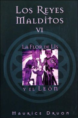 Los Reyes Malditos VI: La Flor de Lis y El Leon