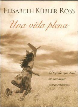 Una vida plena: El legado espiritual de una mujer extraordinaria