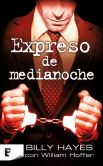 Book Cover Image. Title: Expreso de medianoche, Author: Billy Hayes