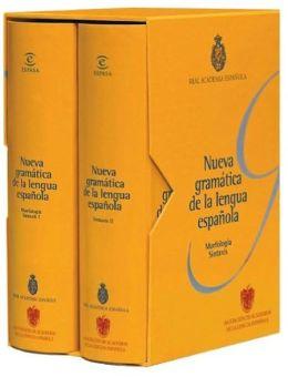 Nueva gramatica de la Lengua Espanola, R.A.E y Asociacion de Academias de la Lengua Espanola