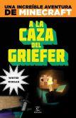 Book Cover Image. Title: Minecraft. A la caza del griefer, Author: Winter Morgan