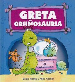 Greta gru¤osauria / Gracie Grumposaurus