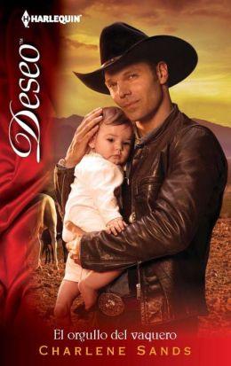 El orgullo del vaquero (The Cowboy's Pride) (Harlequin Deseo Series #874)