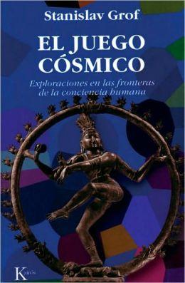 El juego cosmico: Exploraciones en las fronteras de la conciencia humana