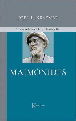 Maimonides: Vida y ensenanzas del gran filosofo judio