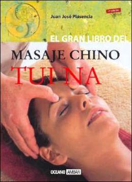 Tui Na: El Gran Libro Del Masaje Terapeutico Chino