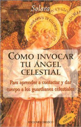 Como Invocar Tu Angel Celestial