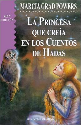La Princesa Que Creia En Los Cuentos de Hadas (the Princess Who Believed in Fairy Tales)