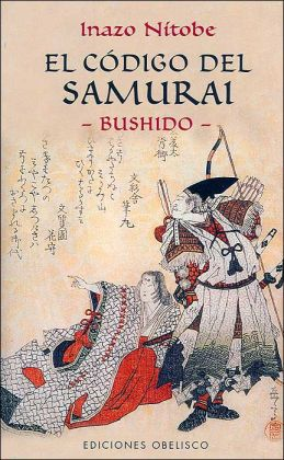 El Codigo del Samurai: Bushido