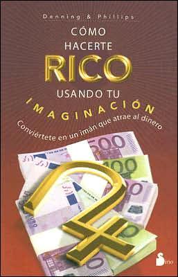 Cómo hacerte rico usando tu imaginacion