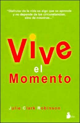 Vive el Momento (Live in the Moment)