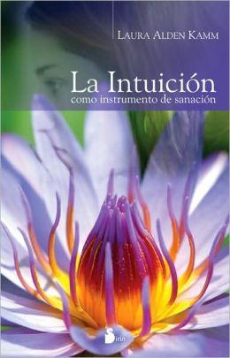 La intuicion como instrumento de sanacion