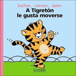 Tigreton Le Gusta Moverse