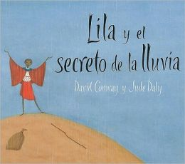 Lila y el Secreto de la Lluvia = Lila and the Secret of Rain