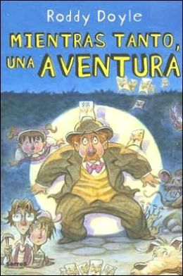 Mientras tanto, una aventura (The Meanwhile Adventures)