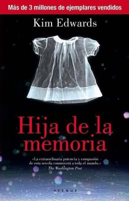 Hija de la memoria (Memory Keeper's Daughter)