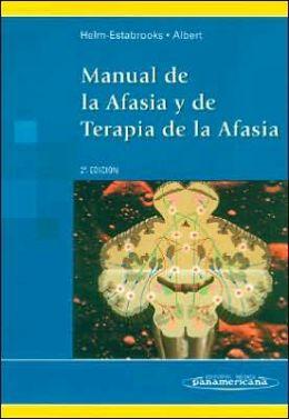Manual de la Afasia Y de Terapia de la Afasia