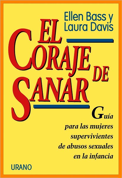 El Coraje de Sanar (Courage to Heal)