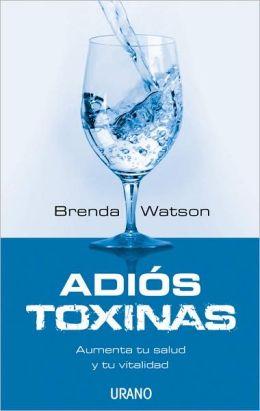 Adios toxinas