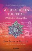 Book Cover Image. Title: Meditaciones toltecas para el dia a dia, Author: Miguel Ruiz Jr.
