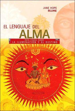 El lenguaje del alma: Gua visual sobre la iluminacion y el destino
