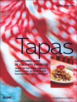 Tapas: Las Mejores Tapas de los Chefs Espanoles