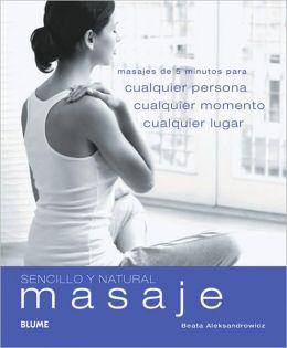 Masaje: Masajes de 5 minutos para cualquier persona, cualquier momento, cualquier lugar