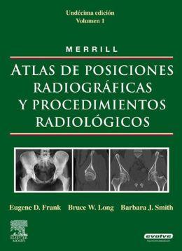 MERRILL. Atlas de Posiciones Radiográficas y Procedimientos Radiológicos, 3 vols. + evolve