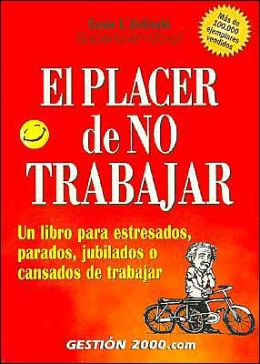 El Placer de No Trabajar / the Joy of Not Working
