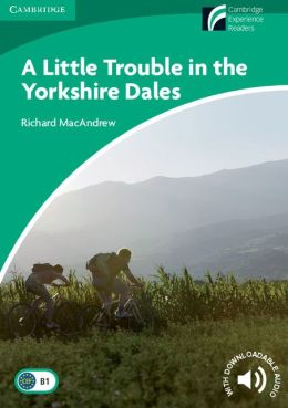 A Little Trouble in the Yorkshire Dales (Cambridge Discovery Readers Series)