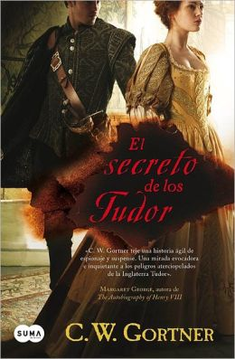 El secreto de los Tudor (The Tudor Secret. The Elizabeth I Spymaster Chronicles)