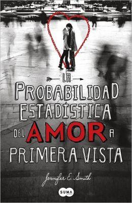 La probabilidad estadistica del amor a primera vista (The Statistical Probability of Love at First Sight)