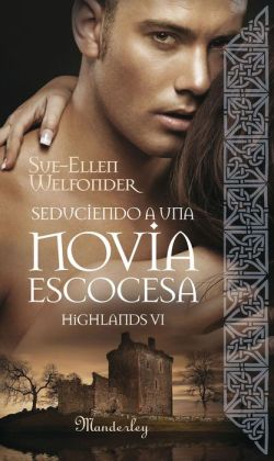 Seduciendo a una novia escocesa: Highlands VI