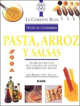 Pasta, arroz y salsas (Le Cordon Bleu Tecnicas Culinarias Series)
