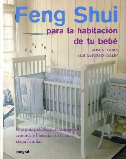 Feng shui para la habitaci n de tu beb by alison forbes - Feng shui habitacion ...