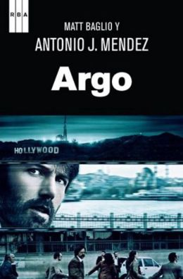 Argo (Argo: How the CIA and Hollywood Pulled Off the Most Audacious Rescue in History)