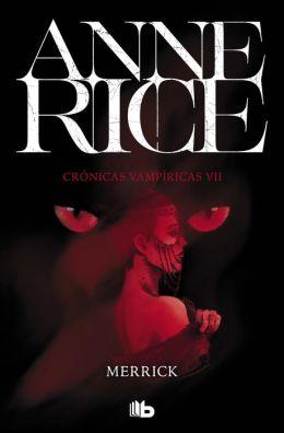 Merrick. Crónicas vampíricas VII: Crónicas Vampíricas VII