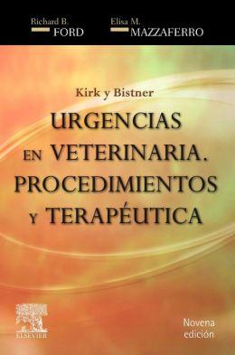 Kirk y Bistner. Urgencias en veterinaria: Procedimientos y terapéutica