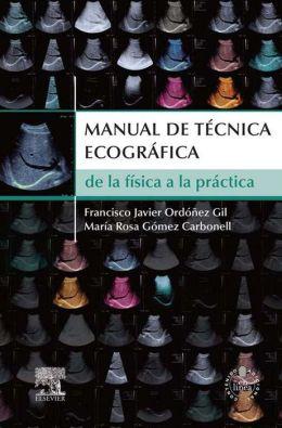 Manual de técnica ecográfica + StudentConsult en español: De la física a la práctica
