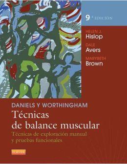 Daniels y Worthingham. Técnicas de balance muscular: Técnicas de exploración manual y pruebas funcionales