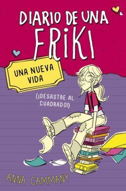 Una nueva vida (Diario de una friki 1): (Desastre al cuadrado!)