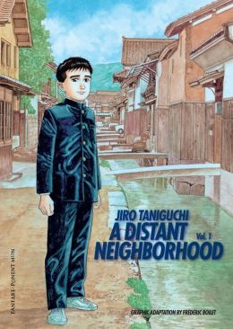 A DISTANT NEIGHBORHOOD volume 1: by Jiro Taniguchi